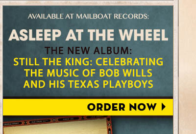 Order the new album from Asleep at the Wheel, available from Mailboat Records