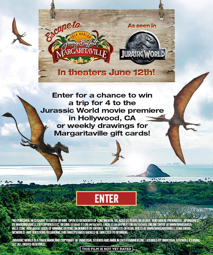 Enter for a chance to win a trip for 4 to the Jurassic World movie premiere in Hollywood, CA or weekly drawings for Margaritaville gift cards!