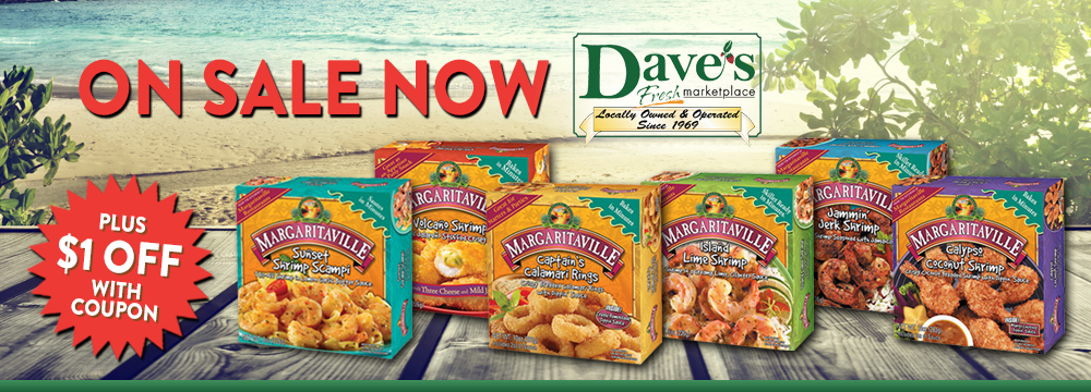 Margaritaville Foods on Sale Now at Dave's Marketplace