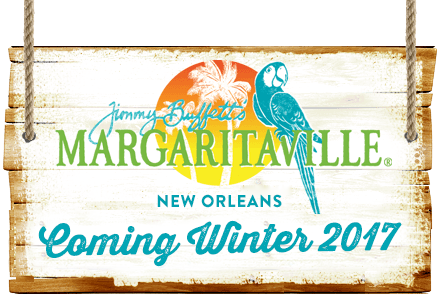 Jimmy Buffett's Margaritaville New Orleans - Coming in 2016
