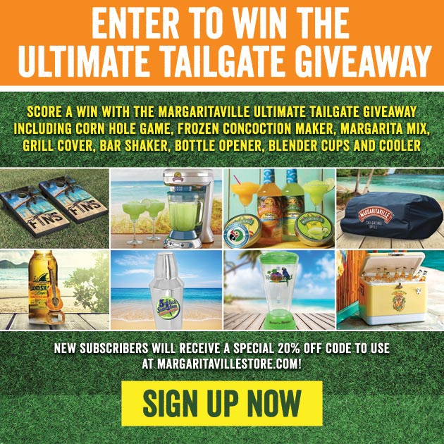 Enter To Win The Ultimate Tailgate Giveaway! Score a WIN with the Margaritaville Ultimate Tailgate Giveaway including Corn hole game, Frozen Concoction Maker, Margarita Mix, Grill Cover, Bar Shaker, Bottle Opener, Blender Cups and Cooler. New subscribers will receive a special 20% off code to use at Margaritavillestore.com! Sign Up Now.