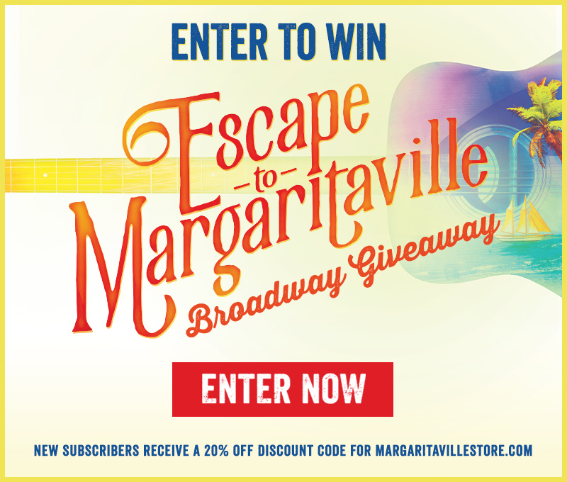 Enter To Win - Escape to Margaritaville Musical Broadway Giveaway
