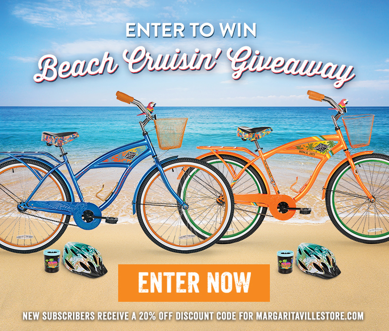 Enter To Win - Margaritaville Beach Cruisin' Giveaway - Enter to win two Margaritaville Beach Cruisers complete with parrot horns, cup holders and helmets! - New subscribers receive a 20% off discount code for Margaritavillestore.com
