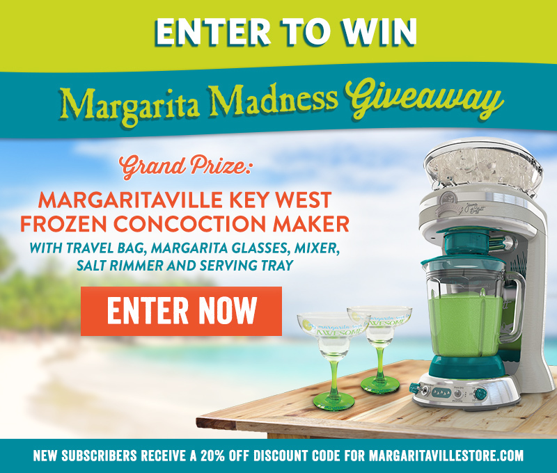 Enter To Win - Margarita Madness Giveaway - Margaritaville Key West Frozen Concoction Maker with travel bag, margarita glasses, mixer, salt rimmer and serving tray! - New subscribers receive a 20% off discount code for Margaritavillestore.com