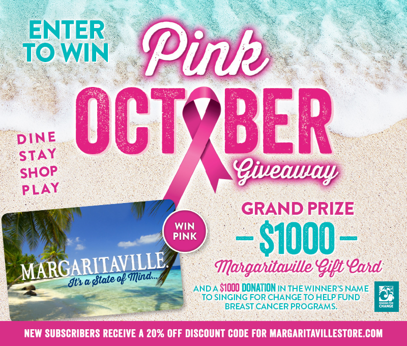 "Enter To Win - Margaritaville's ""Pink October"" Giveaway - $1000 Margaritaville Gift Card and a $1000 Donation in The Winner's Name to Singing For Change to Help Fund Breast Cancer Programs"