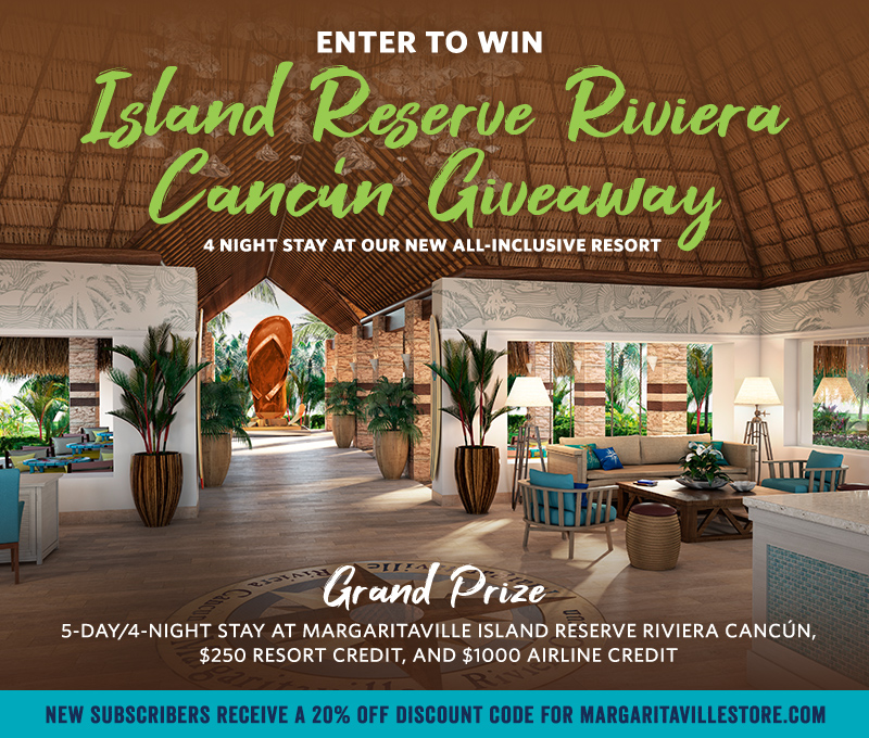 Enter To Win - Margaritaville's Music City Giveaway - Grand Prize: 5-day/4-night stay at the Margaritaville Island Reserve Riviera Cancún, $250 Resort Credit, and $1000 Airline Credit