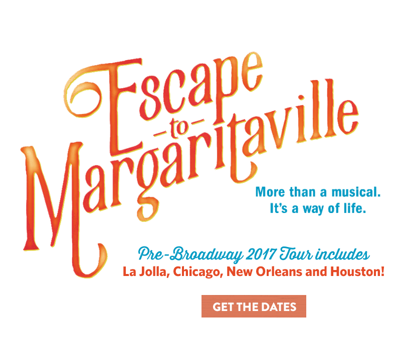 Escape To Margaritaville - More than a musical, it's a way of life
